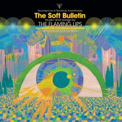 The Flaming Lips: The Soft Bulletin – Live At Red Rocks [Album Review]