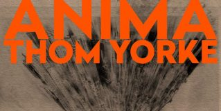 Thom Yorke: Anima [Album Review]