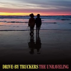 Drive-By Truckers: The Unraveling [Album Review]
