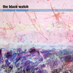 "the black watch – ""Brilliant Failures"" [Video]"