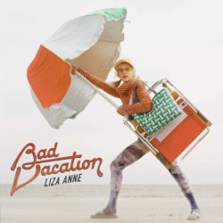 Liza Anne: Bad Vacation [Album Review]