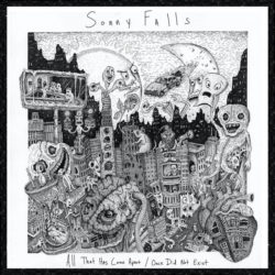 Sonny Falls: All That Has Come Apart/Once Did Not Exist [Album Review]