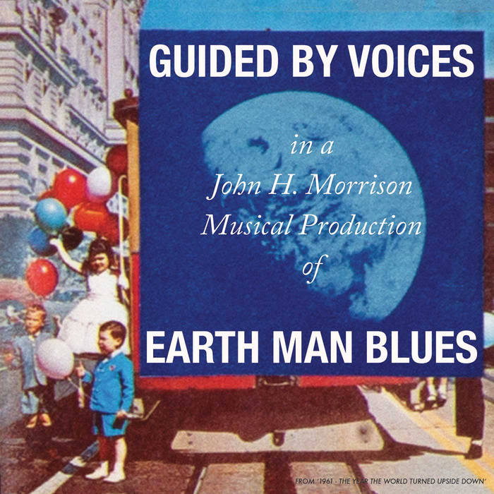 Guided By Voices: Earth Man Blues [Album Review]