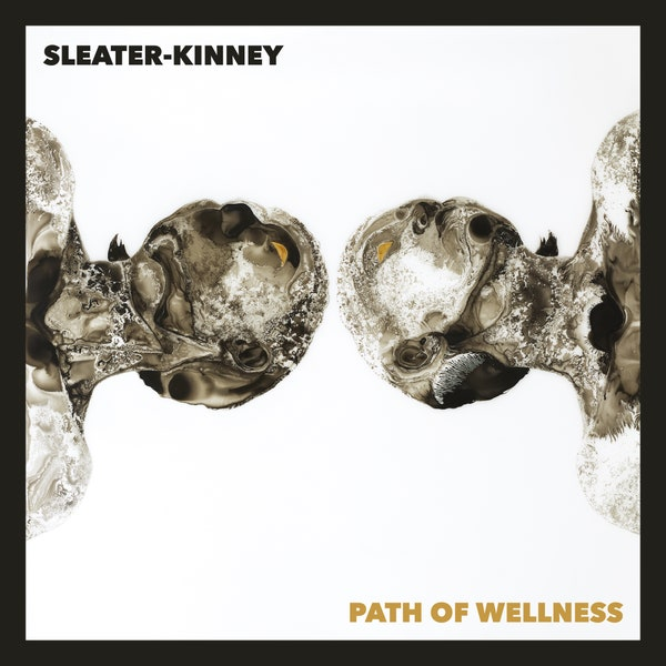 Sleater-Kinney: The Path Of Wellness [Album Review]