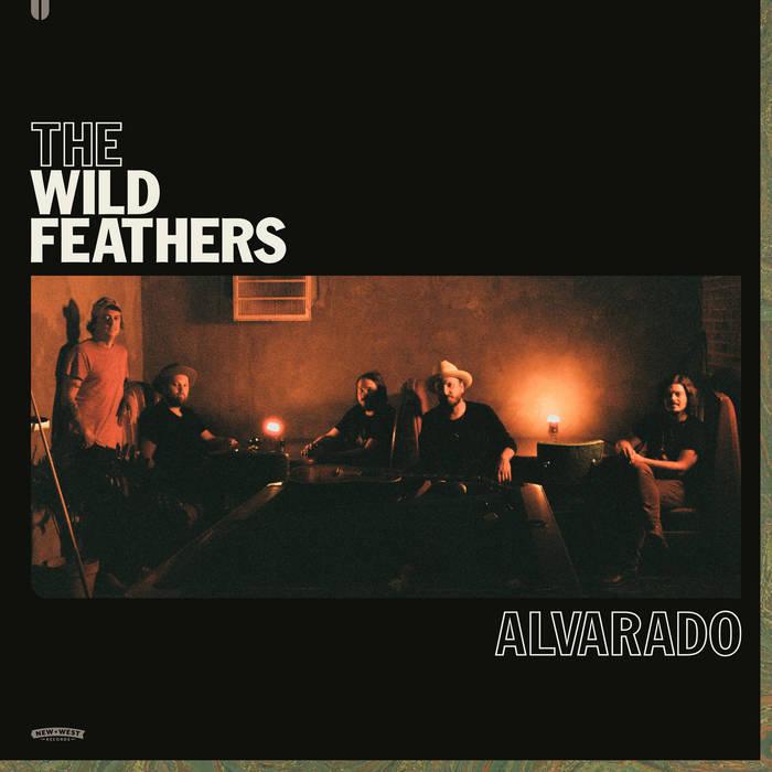 The Wild Feathers: Alvarado [Album Review]